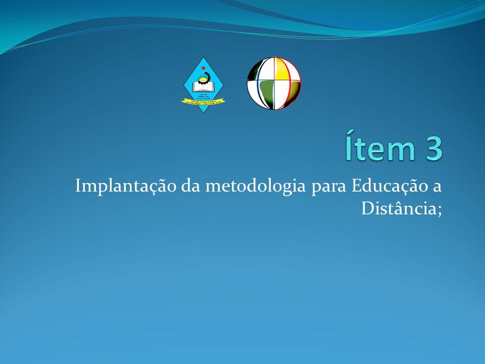 Implantação da metodologia para Educação a Distância;