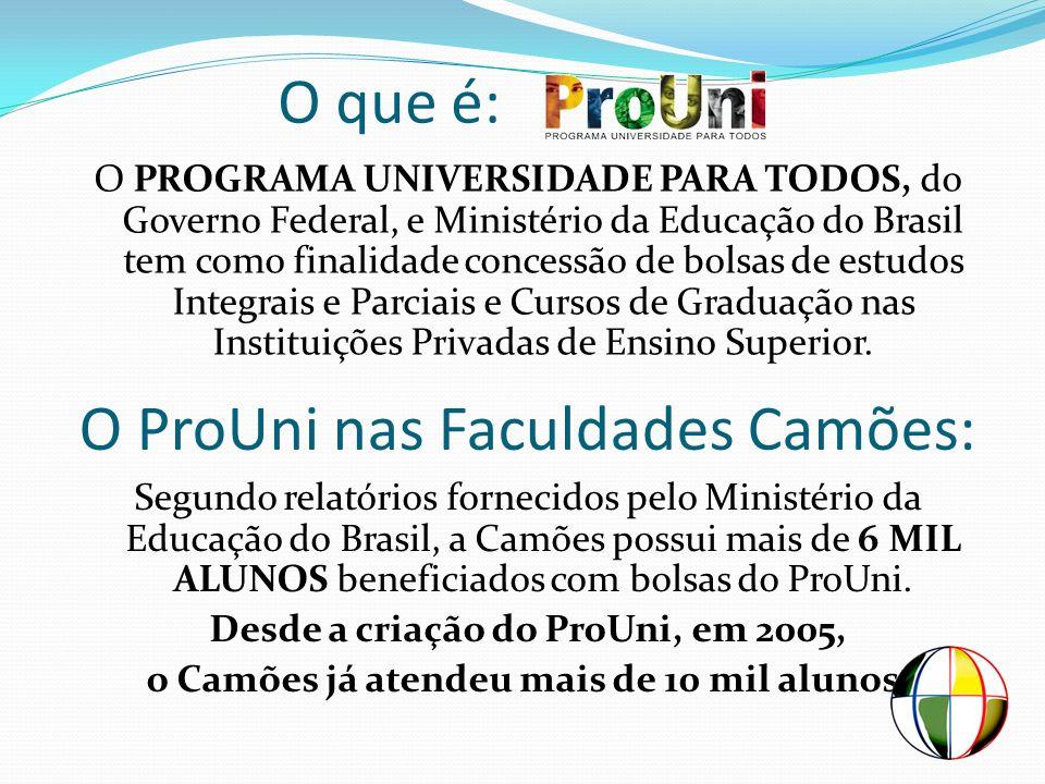 O que é: O PROGRAMA UNIVERSIDADE PARA TODOS, do Governo Federal, e Ministério da Educação do Brasil tem como finalidade concessão de bolsas de estudos