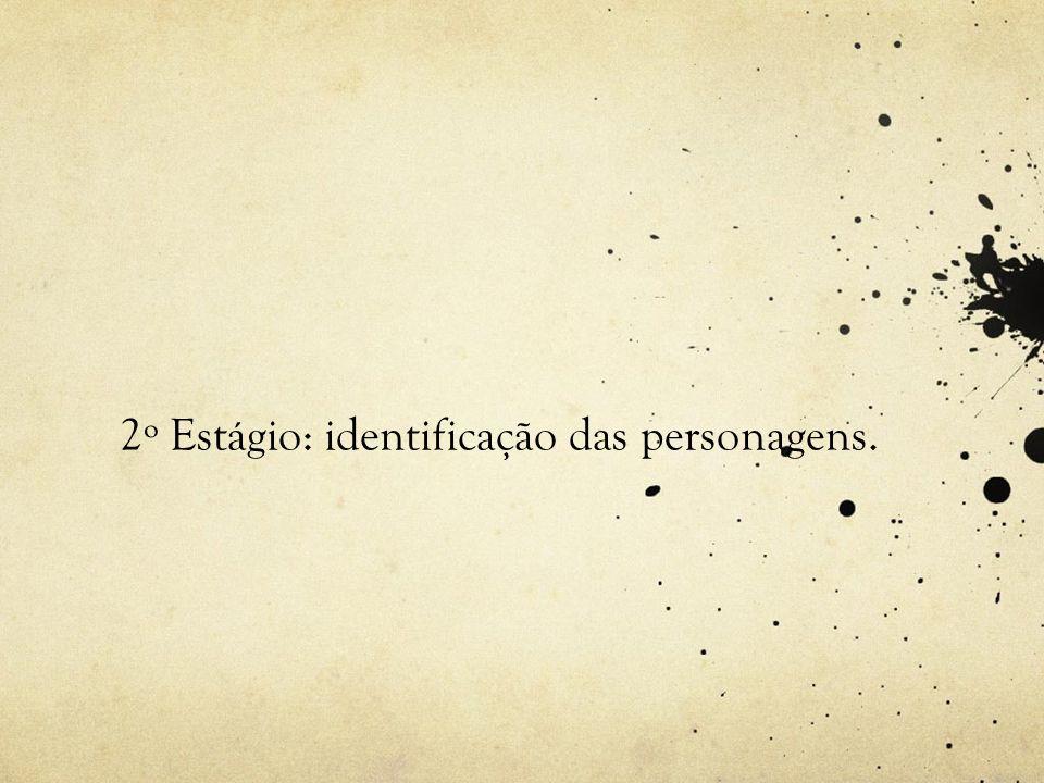 2º Estágio: identificação das personagens.