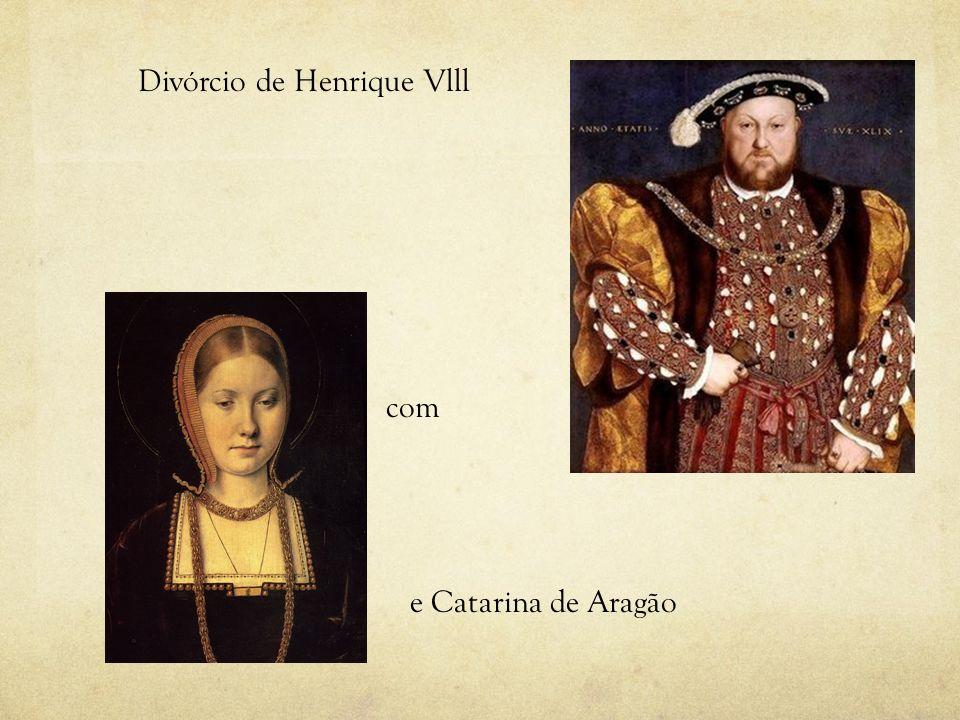 Divórcio de Henrique Vlll com e Catarina de Aragão
