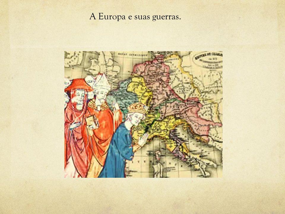 A Europa e suas guerras.