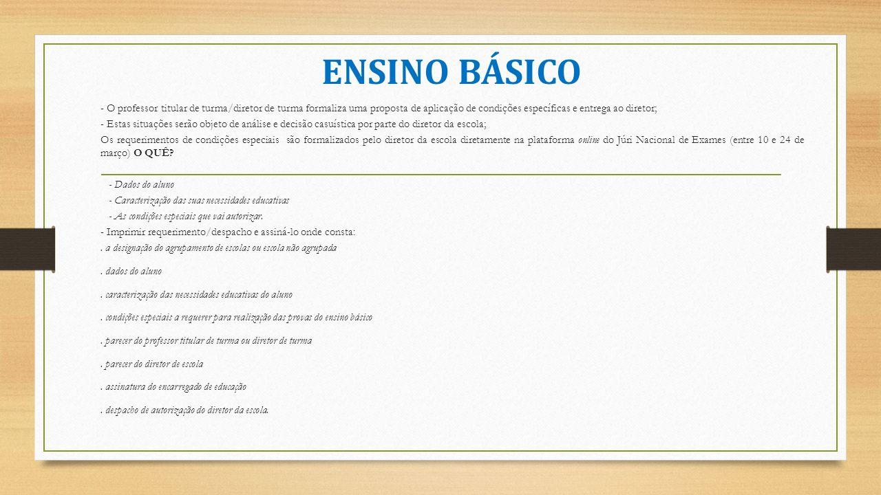 ENSINO BÁSICO - O professor titular de turma/diretor de turma formaliza uma proposta de aplicação de condições específicas e entrega ao diretor; - Est