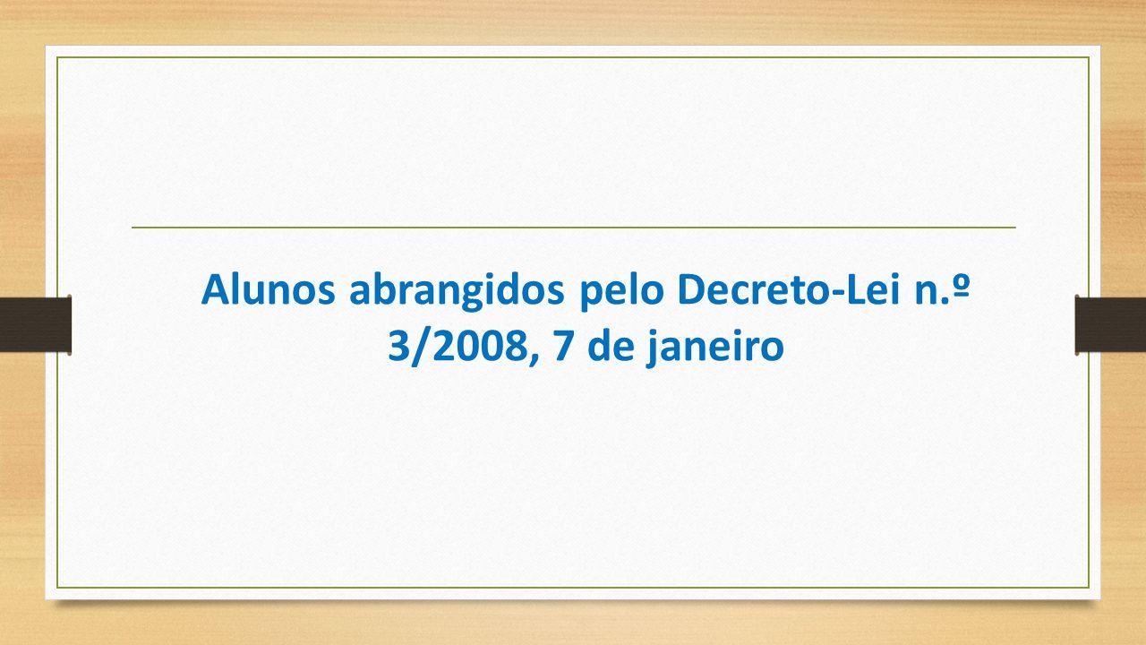Alunos abrangidos pelo DecretoLei n.º 3/2008, 7 de janeiro