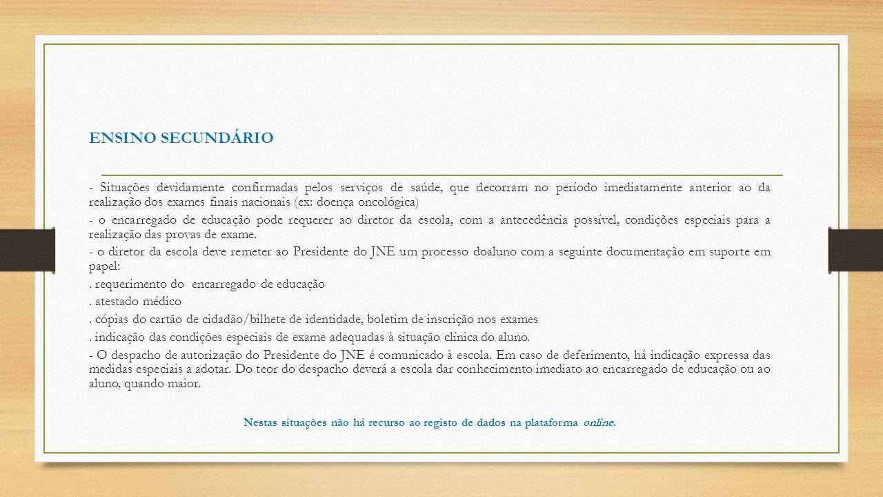 ENSINO SECUNDÁRIO - Situações devidamente confirmadas pelos serviços de saúde, que decorram no período imediatamente anterior ao da realização dos exa