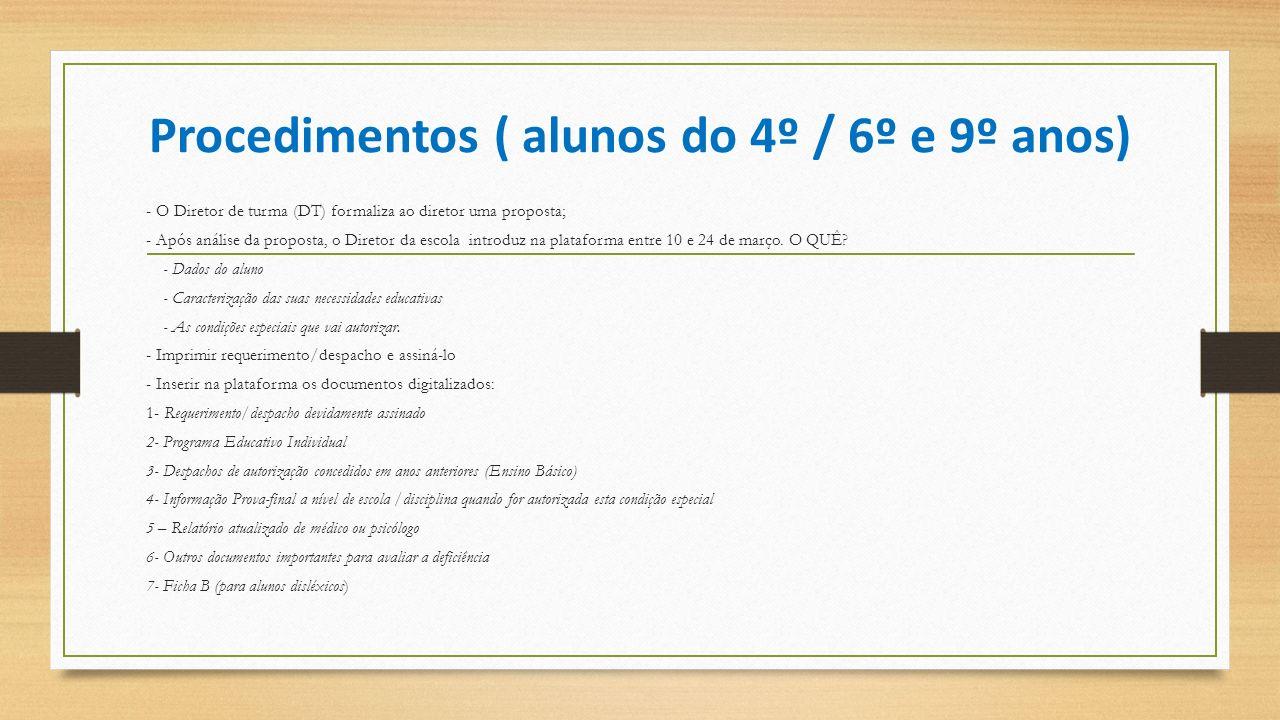 Procedimentos ( alunos do 4º / 6º e 9º anos) - O Diretor de turma (DT) formaliza ao diretor uma proposta; - Após análise da proposta, o Diretor da esc