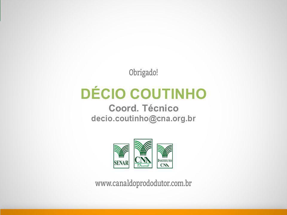 DÉCIO COUTINHO Coord. Técnico decio.coutinho@cna.org.br