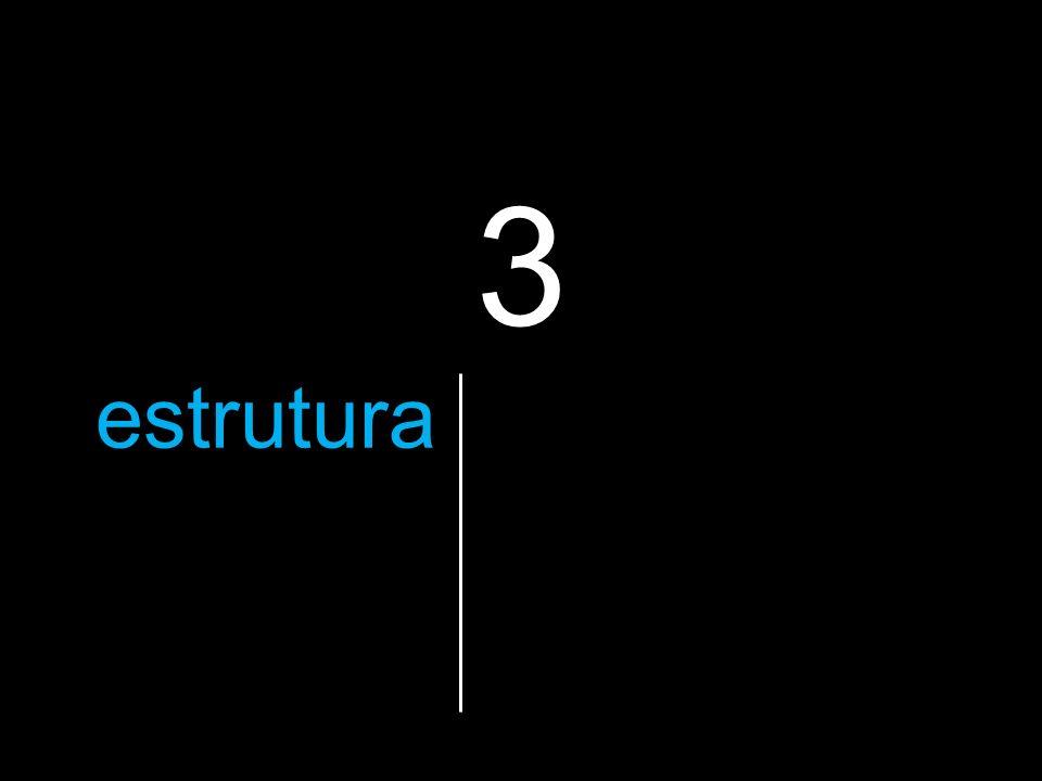 3 a estruturaque vão utilizar