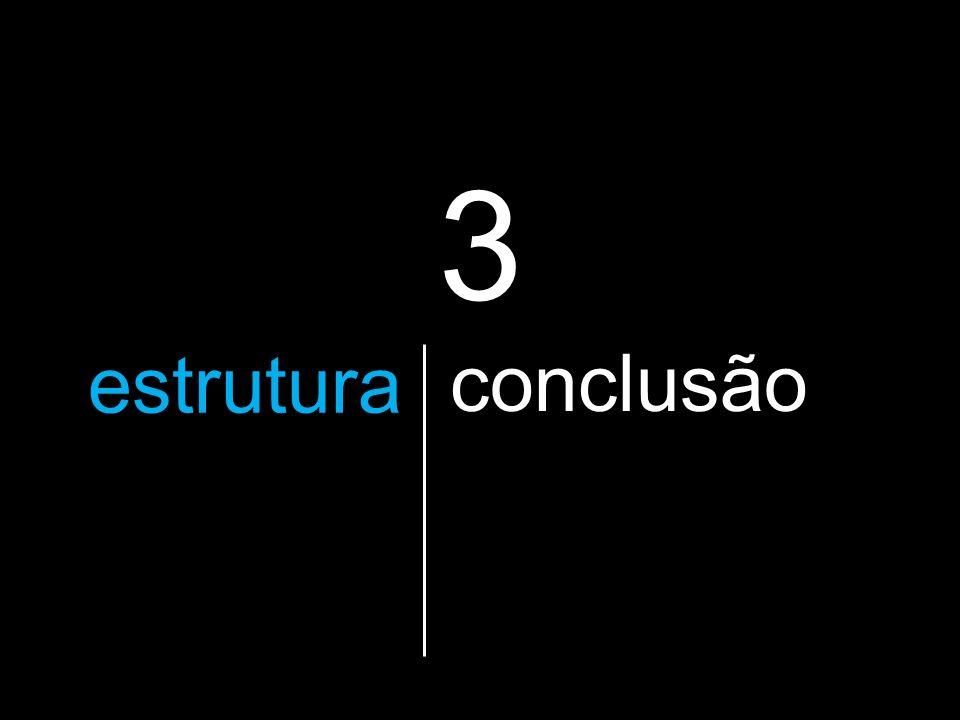 3 a estruturaque vão utilizar conclusão