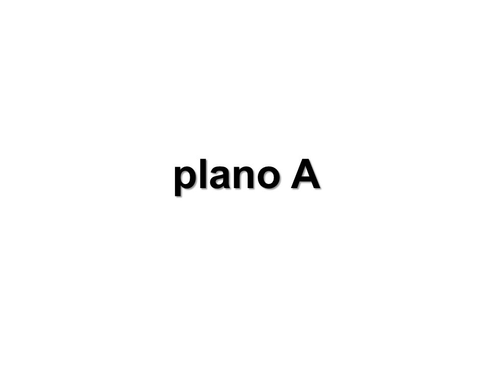 plano A