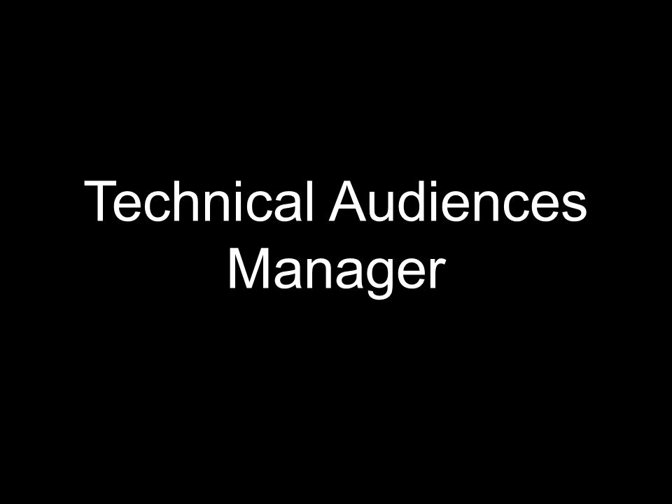 Technical Audiences Manager