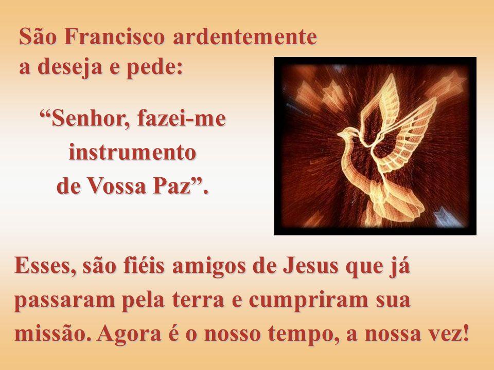Vejamos, o salmista nos exorta a buscar a Paz: Busca a Paz e segue-a... Santo Agostinho dialoga com ela: dialoga com ela: Ó Paz amada, sumamente queri