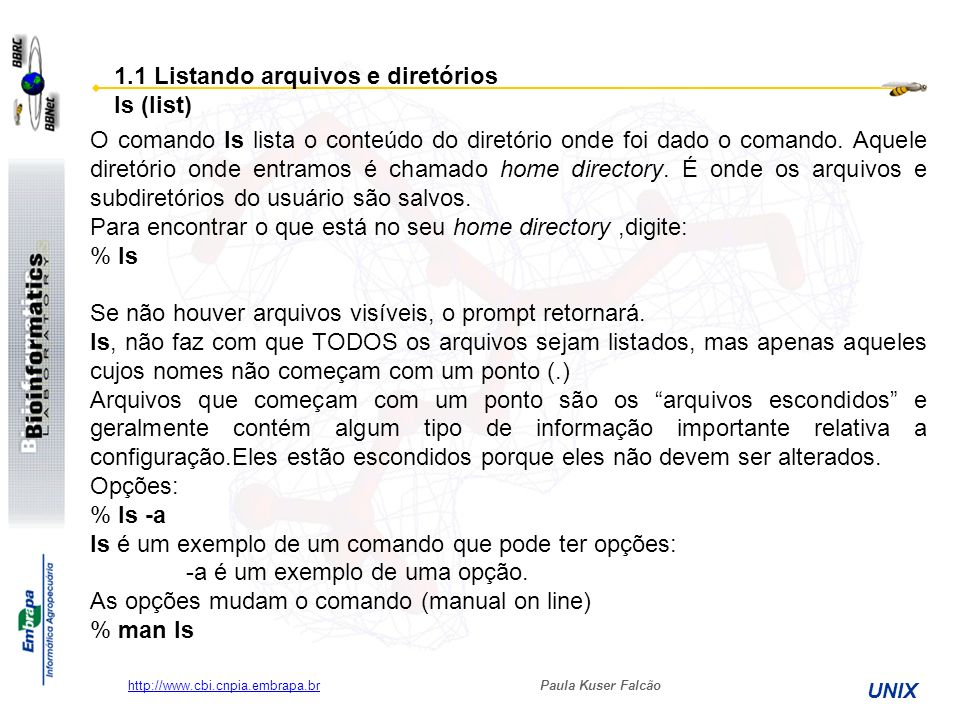 Paula Kuser Falcão UNIX http://www.cbi.cnpia.embrapa.br Comando para a criação de (sub)diretórios.