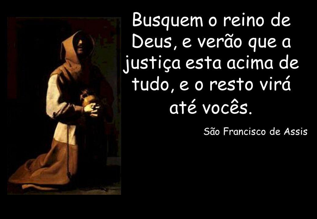 Oração de São Francisco Senhor, fazei-me um instrumento da vossa paz.