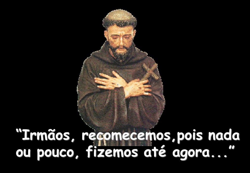 E o Senhor me deu tanta fé na igreja que com simplicidade orava e dizia: