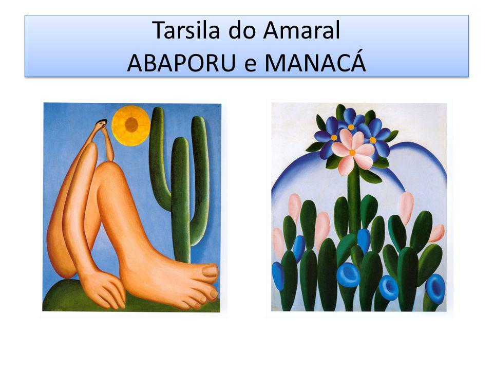 Tarsila do Amaral ABAPORU e MANACÁ
