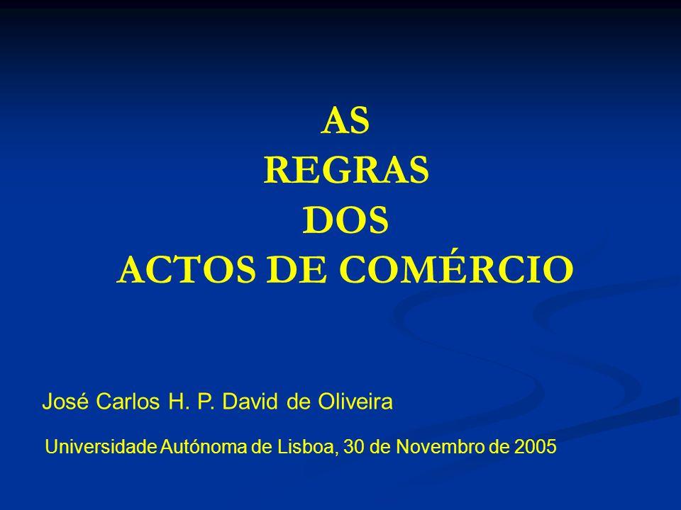 INTRODUÇÃO As regras dos actos de comércio traduzem os valores e necessidades que fomentam a autonomia e especialidade do Direito Comercial face ao Direito Privado Comum