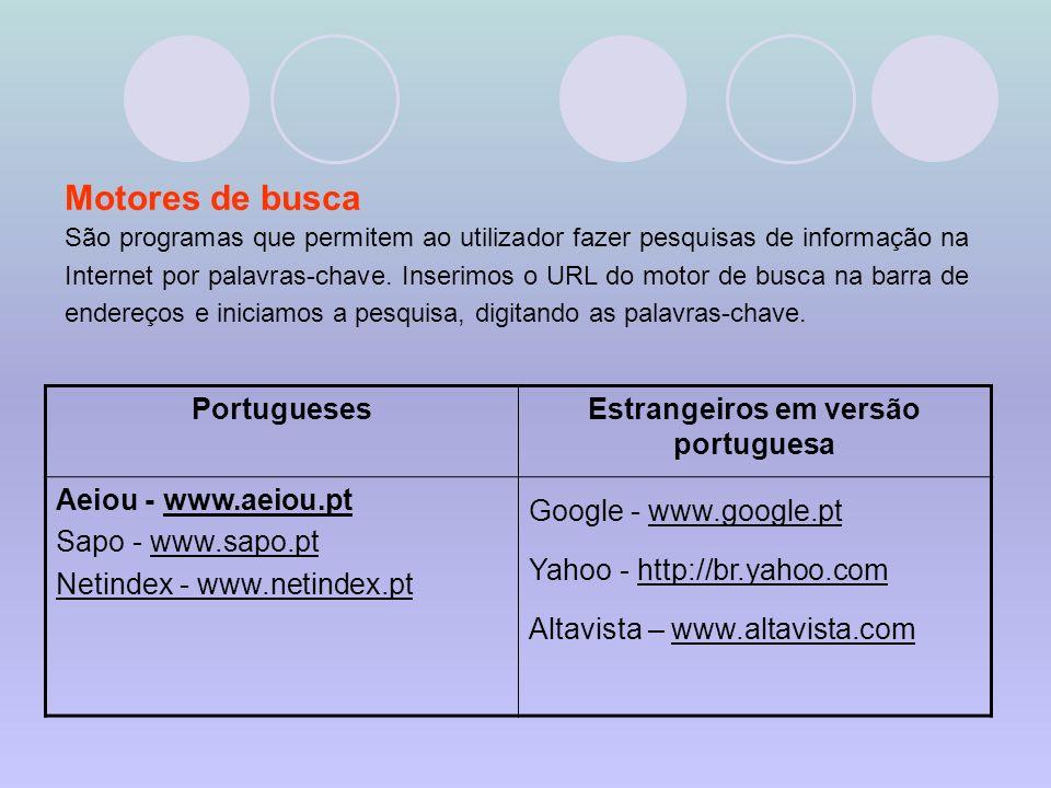 Motores de busca São programas que permitem ao utilizador fazer pesquisas de informação na Internet por palavras-chave.