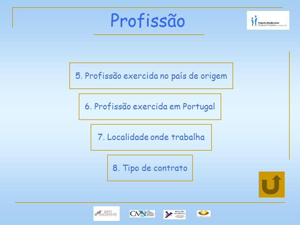 Profissão 6. Profissão exercida em Portugal 7. Localidade onde trabalha 8.