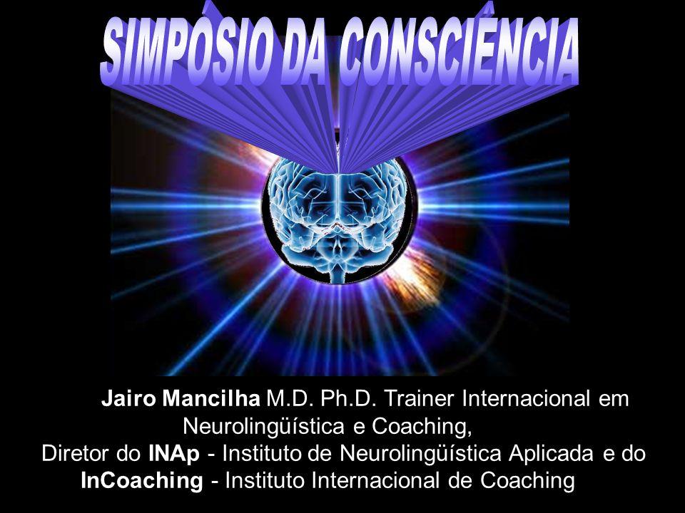 Jairo Mancilha M.D. Ph.D. Trainer Internacional em Neurolingüística e Coaching, Diretor do INAp - Instituto de Neurolingüística Aplicada e do InCoachi