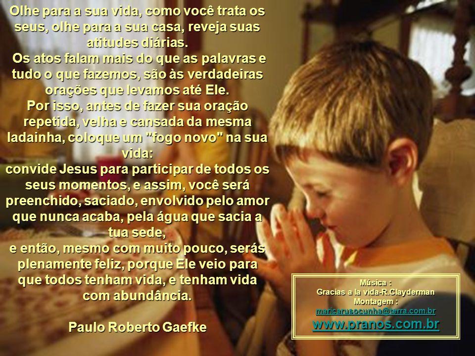 Quantos gritam onde está Deus?, cegos pelo orgulho que não permite ver que Ele nunca se ausentou, sempre esteve na sua vida, no seu dia, na sua famíli