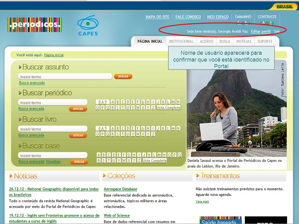 Nome de usuário aparecerá para confirmar que você está identificado no Portal