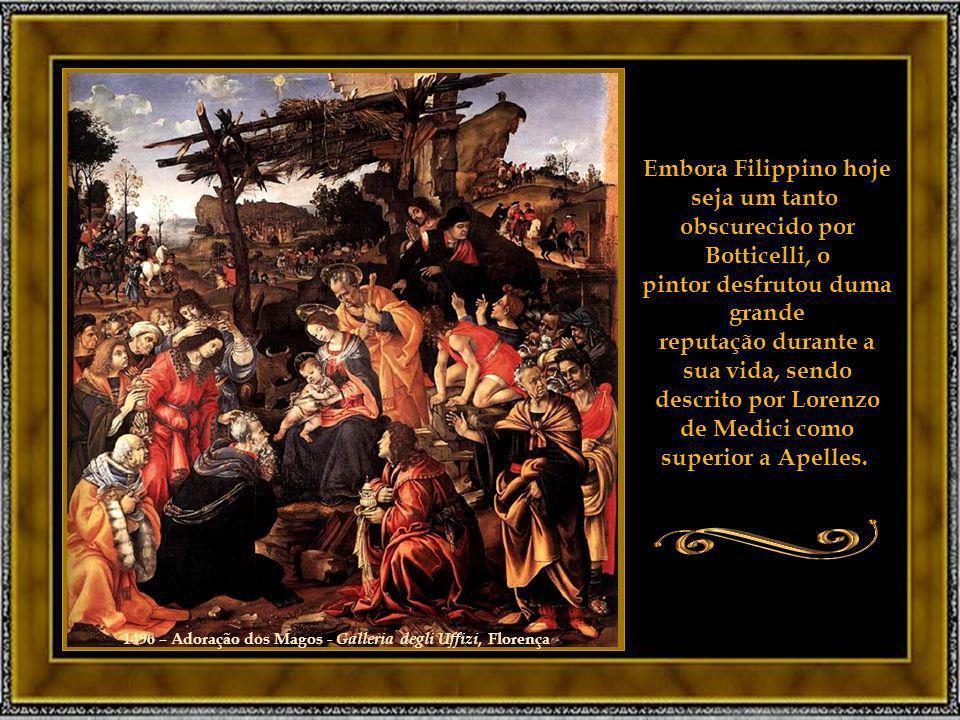 Embora Filippino hoje seja um tanto obscurecido por Botticelli, o pintor desfrutou duma grande reputação durante a sua vida, sendo descrito por Lorenzo de Medici como superior a Apelles.