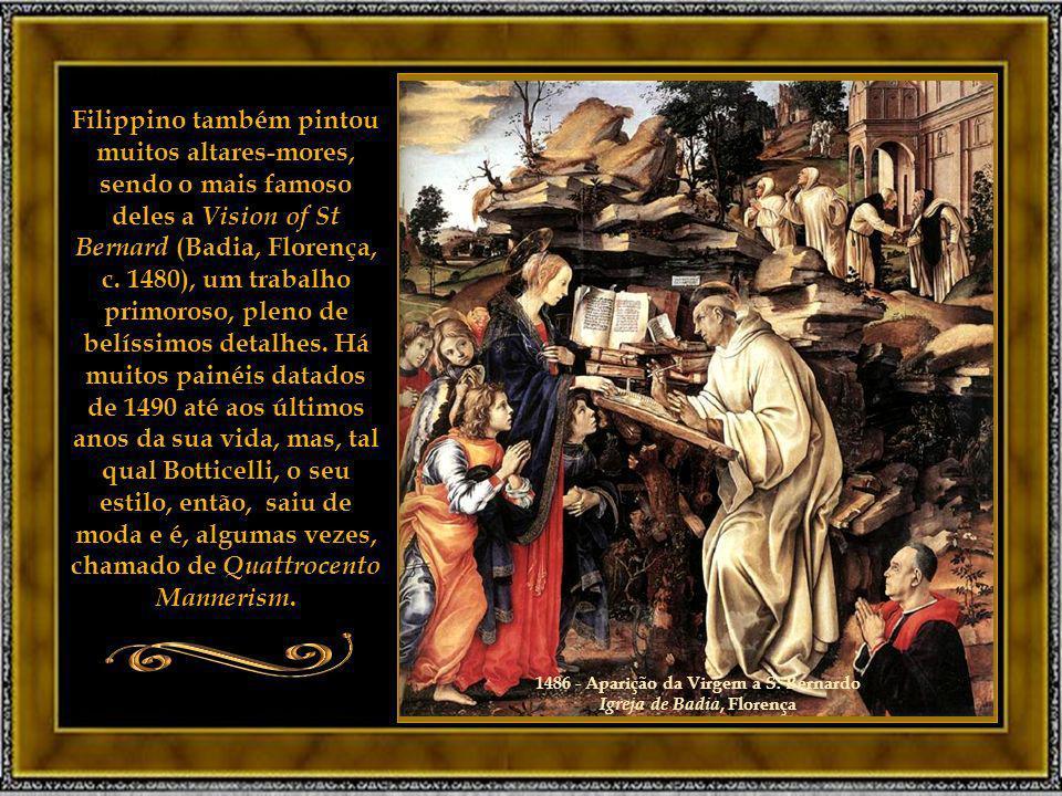 Filippino também pintou muitos altares-mores, sendo o mais famoso deles a Vision of St Bernard (Badia, Florença, c.