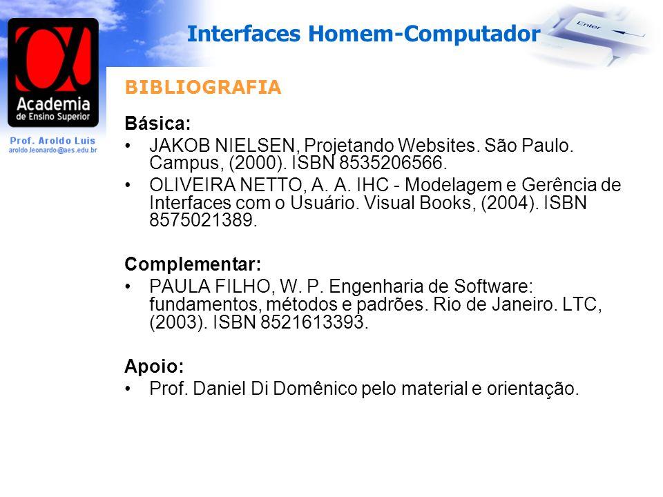 Interfaces Homem-Computador BIBLIOGRAFIA Básica: JAKOB NIELSEN, Projetando Websites.