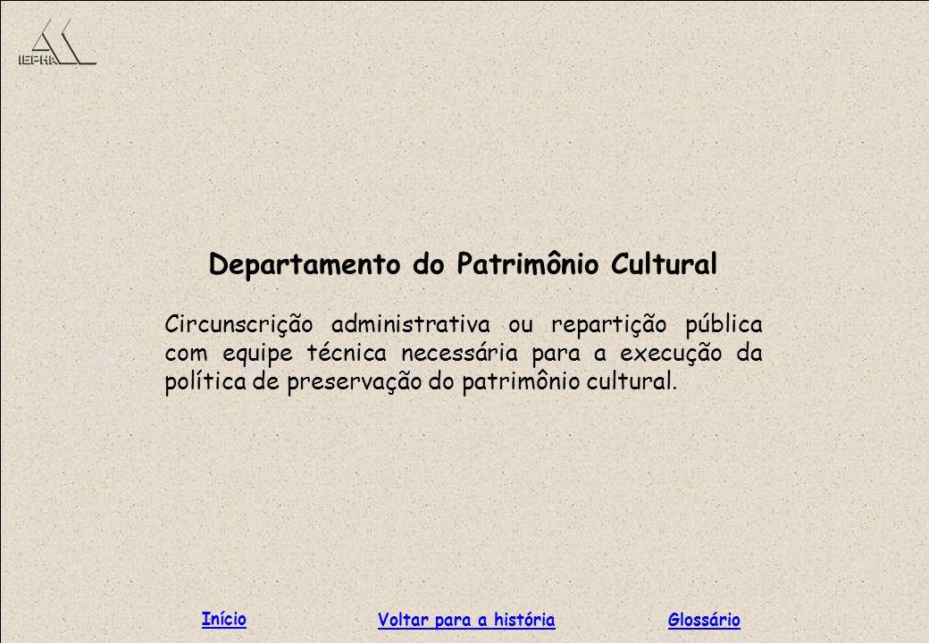 Departamento do Patrimônio Cultural Circunscrição administrativa ou repartição pública com equipe técnica necessária para a execução da política de pr