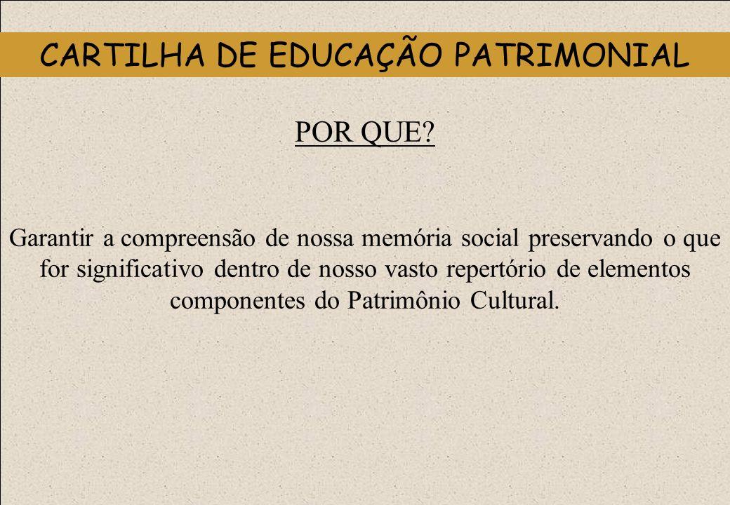 O QUE.Todas as manifestações culturais do homem brasileiro.