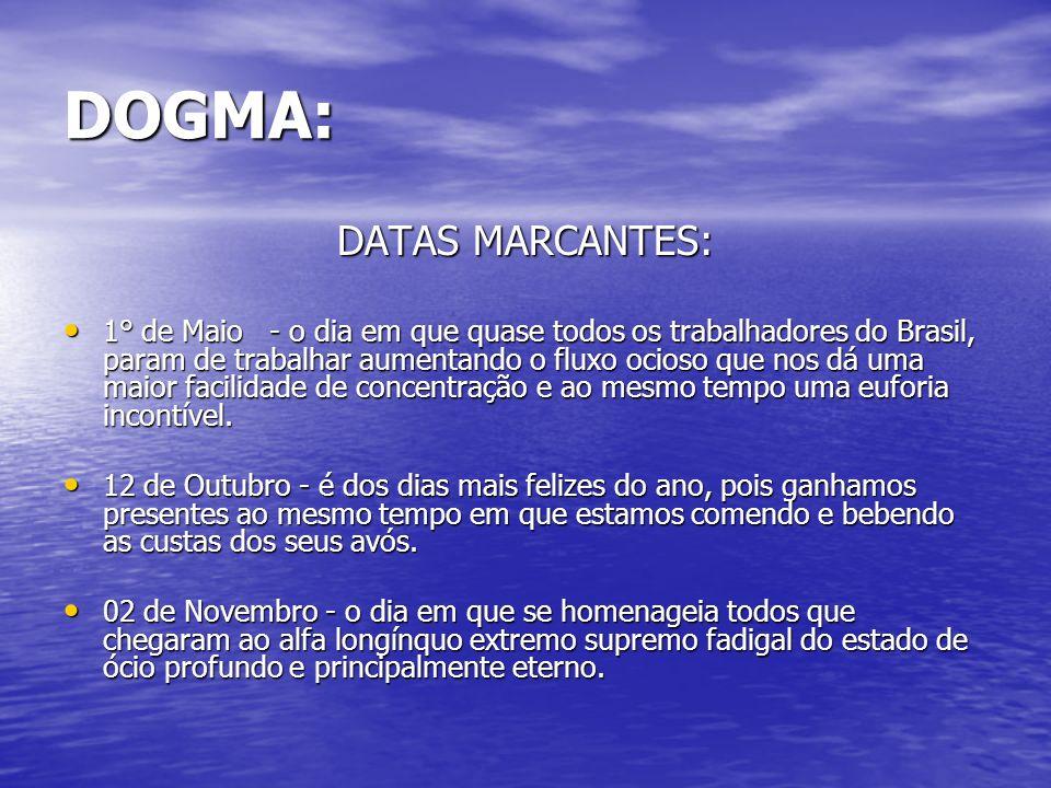 DOGMA: DATAS MARCANTES: 1° de Maio - o dia em que quase todos os trabalhadores do Brasil, param de trabalhar aumentando o fluxo ocioso que nos dá uma