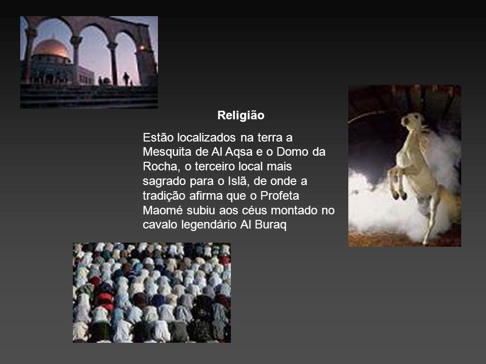 Religião Estão localizados na terra a Mesquita de Al Aqsa e o Domo da Rocha, o terceiro local mais sagrado para o Islã, de onde a tradição afirma que