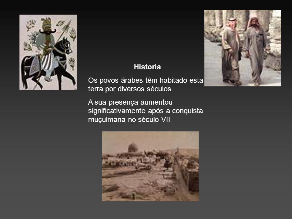 Historia Os povos árabes têm habitado esta terra por diversos séculos A sua presença aumentou significativamente após a conquista muçulmana no século