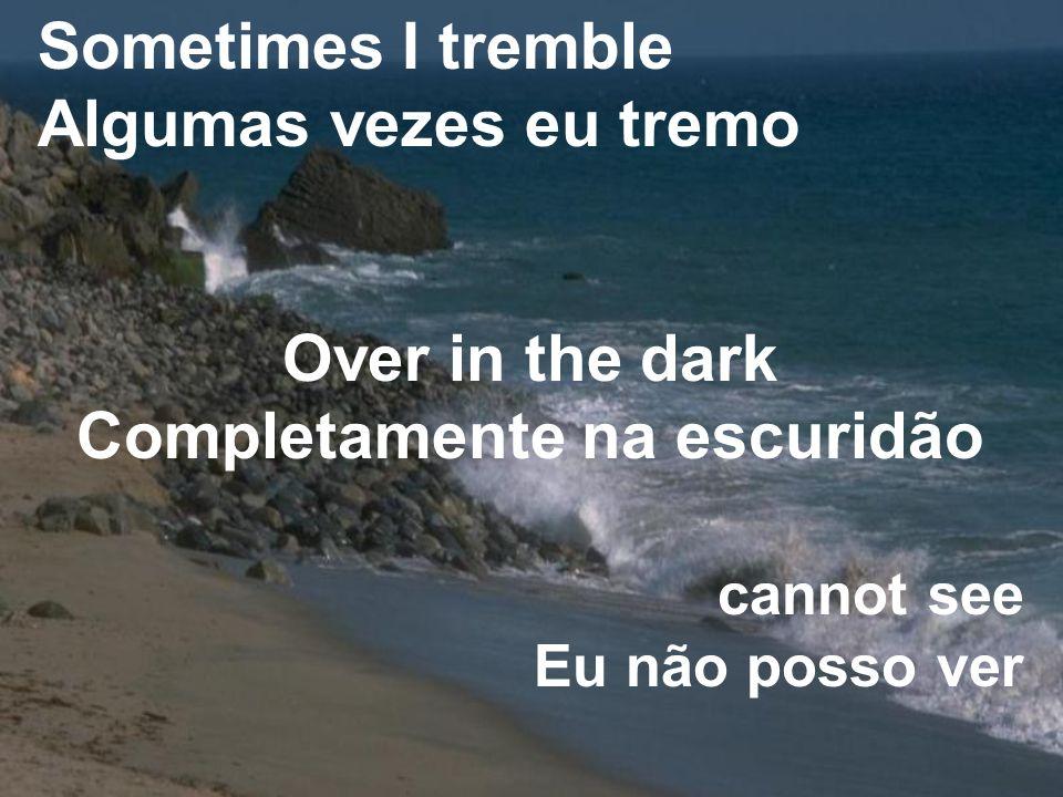 They re lost and they re Eles estão perdidos e eles No where to be found Não estão em parte alguma, para se encontrar How can I go on.