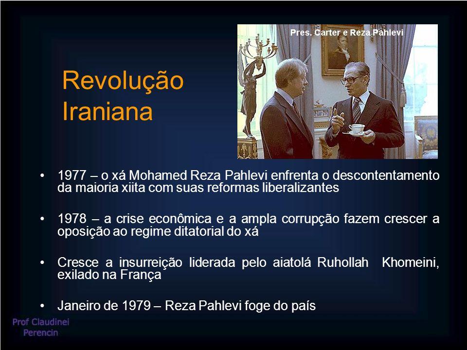 Revolução Iraniana 1977 – o xá Mohamed Reza Pahlevi enfrenta o descontentamento da maioria xiita com suas reformas liberalizantes 1978 – a crise econômica e a ampla corrupção fazem crescer a oposição ao regime ditatorial do xá Cresce a insurreição liderada pelo aiatolá Ruhollah Khomeini, exilado na França Janeiro de 1979 – Reza Pahlevi foge do país