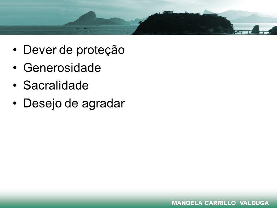 Dever de proteção Generosidade Sacralidade Desejo de agradar MANOELA CARRILLO VALDUGA