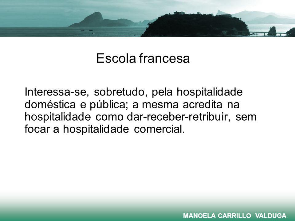 Escola francesa A hospitalidade não deve impor condições, ou seja, as pessoas ficam felizes em ser hospitaleiras com as outras.