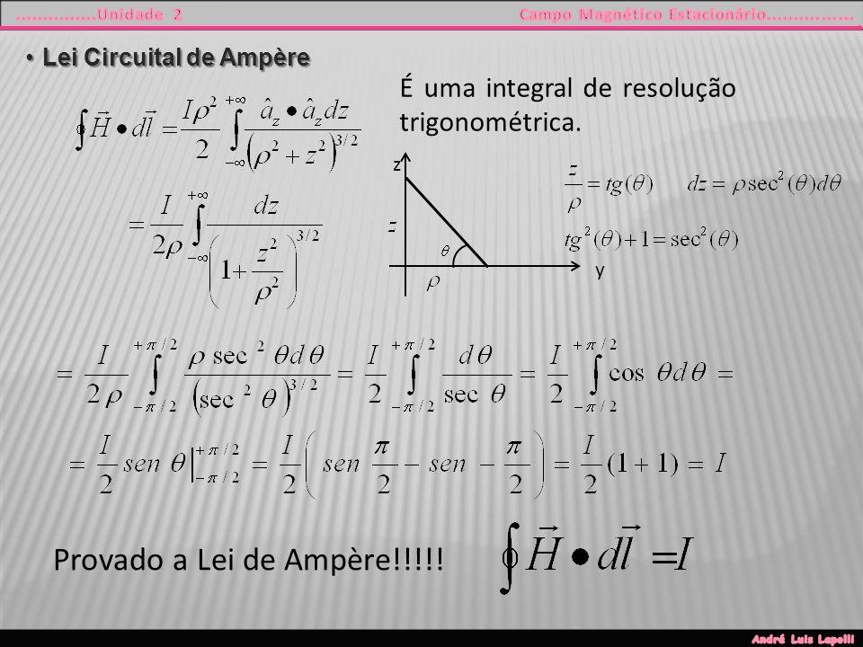 Lei Circuital de AmpèreLei Circuital de Ampère É uma integral de resolução trigonométrica.