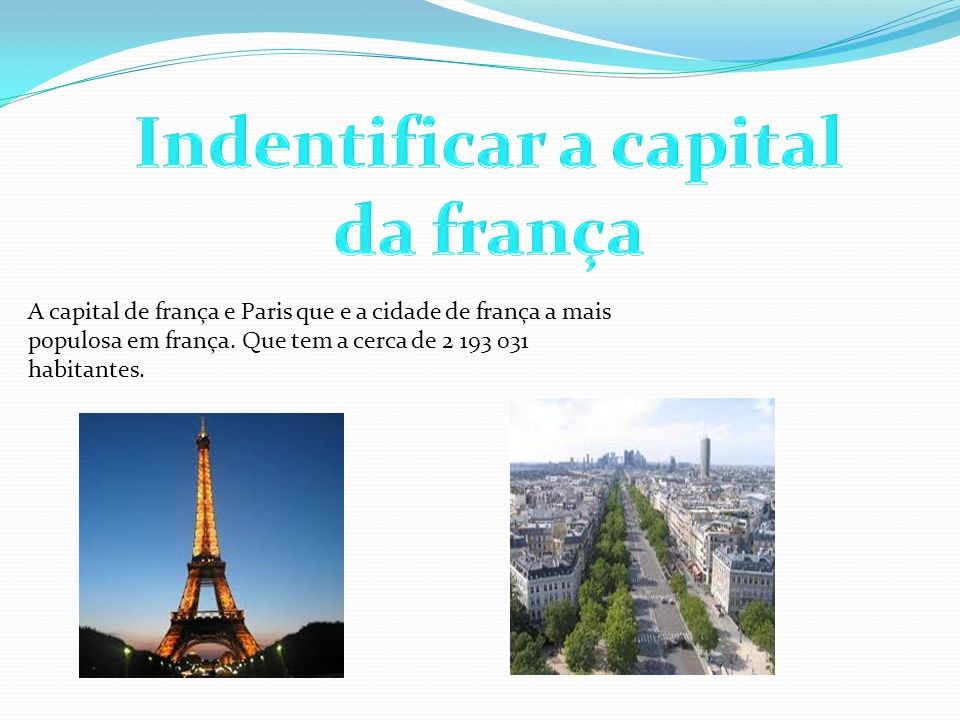 As cidades mais importates de frança e Paris, Lyon, Nantes,Estransborgo, Montpellier, Bordéus e Lille.