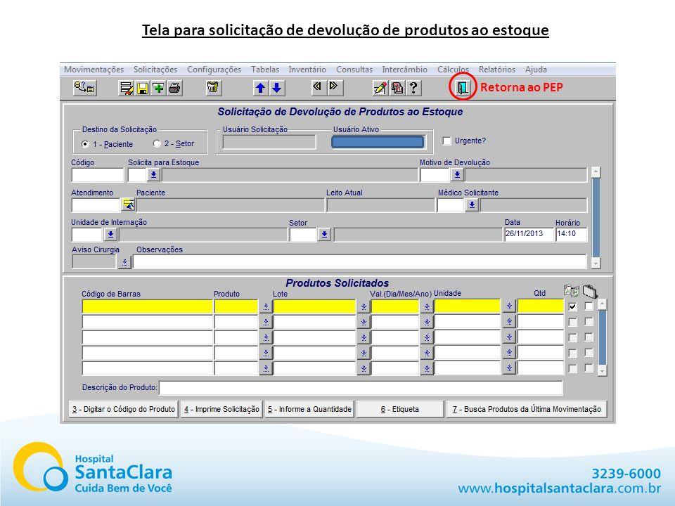 Tela para solicitação de devolução de produtos ao estoque Retorna ao PEP