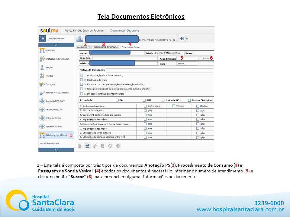 Tela Documentos Eletrônicos 1 – Esta tela é composta por três tipos de documentos Anotação PS(2), Procedimento de Consumo (3) e Passagem de Sonda Vesi