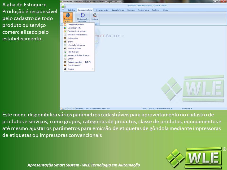 Apresentação Smart System - WLE Tecnologia em Automação Dentro do menu Movimentações de estoque, é encontrado todos os formulário responsáveis por controle de trocas, controle de depósito e controles de estoque.