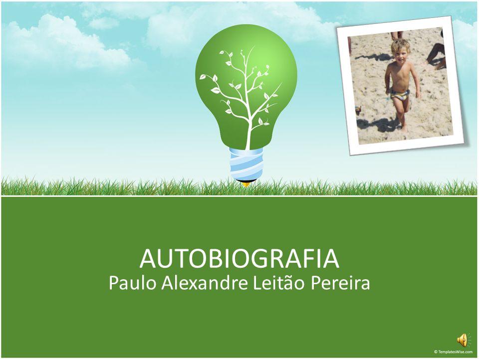 AUTOBIOGRAFIA Paulo Alexandre Leitão Pereira