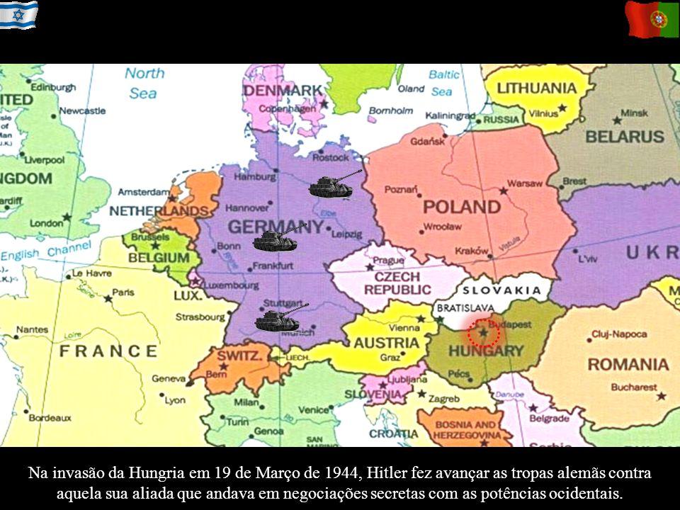 Na invasão da Hungria em 19 de Março de 1944, Hitler fez avançar as tropas alemãs contra aquela sua aliada que andava em negociações secretas com as p