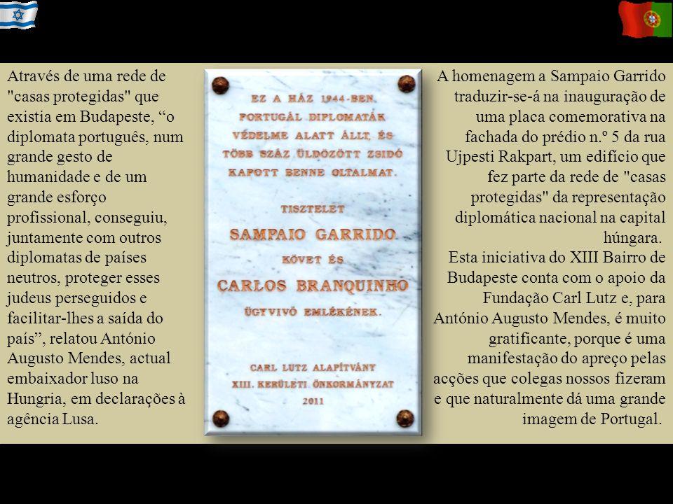 A homenagem a Sampaio Garrido traduzir-se-á na inauguração de uma placa comemorativa na fachada do prédio n.º 5 da rua Ujpesti Rakpart, um edifício que fez parte da rede de casas protegidas da representação diplomática nacional na capital húngara.