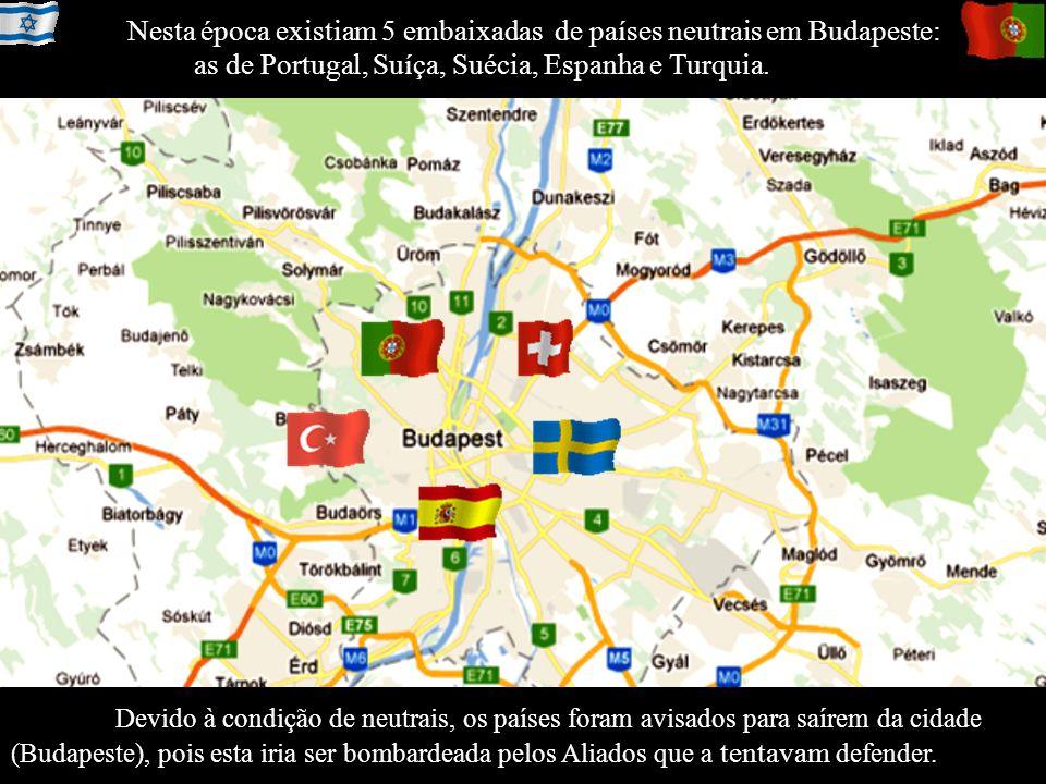 Devido à condição de neutrais, os países foram avisados para saírem da cidade (Budapeste), pois esta iria ser bombardeada pelos Aliados que a tentavam