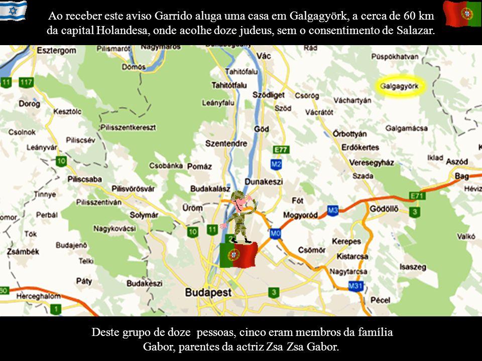 Ao receber este aviso Garrido aluga uma casa em Galgagyörk, a cerca de 60 km da capital Holandesa, onde acolhe doze judeus, sem o consentimento de Salazar.