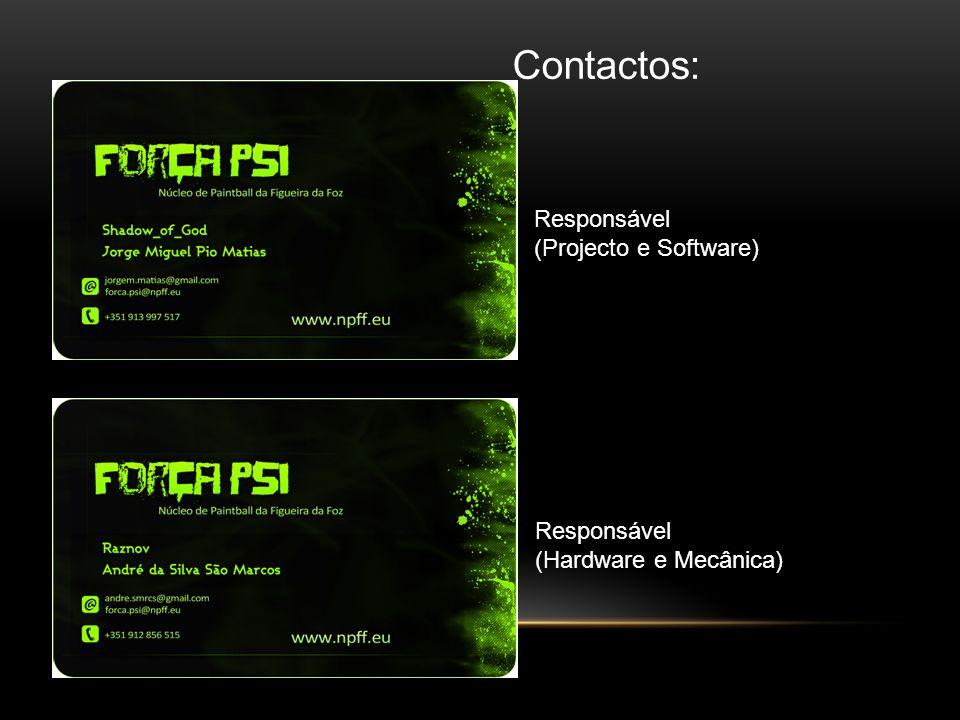 Contactos: Responsável (Projecto e Software) Responsável (Hardware e Mecânica)