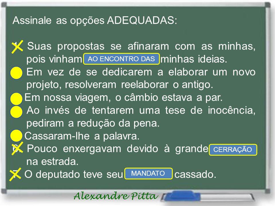 Alexandre Pitta Assinale as opções ADEQUADAS: 1.