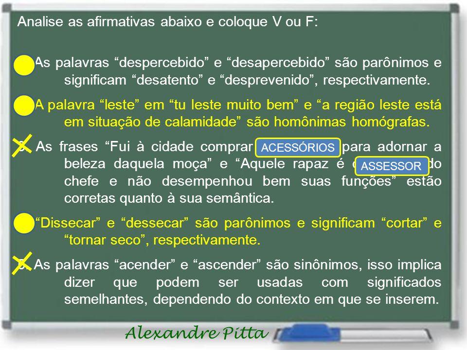 Alexandre Pitta Analise as afirmativas abaixo e coloque V ou F: 1.